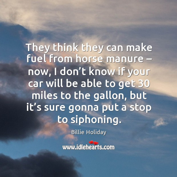 They think they can make fuel from horse manure – now, I don't know if your car will be Image