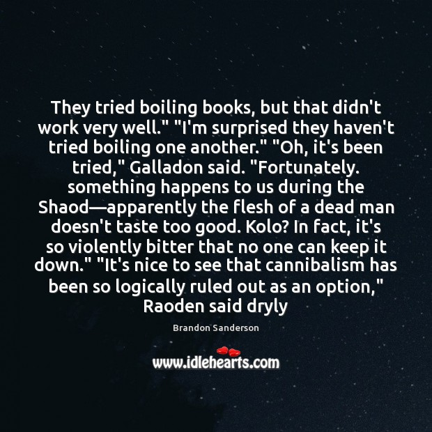 """They tried boiling books, but that didn't work very well."""" """"I'm surprised Image"""