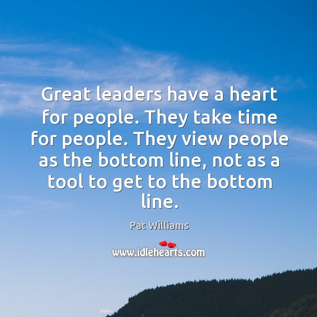 Image, They view people as the bottom line, not as a tool to get to the bottom line.