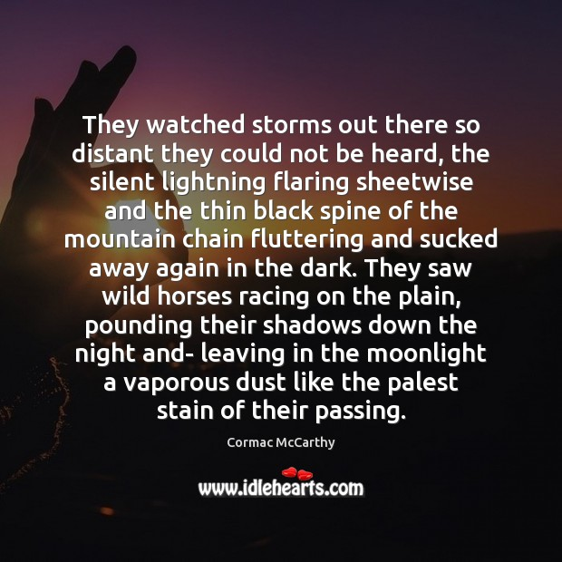 Image, They watched storms out there so distant they could not be heard,