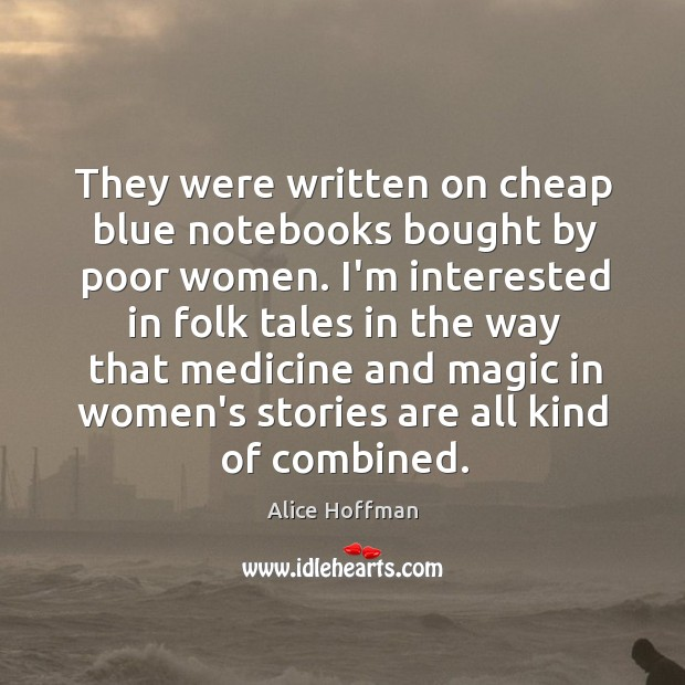 Image, They were written on cheap blue notebooks bought by poor women. I'm