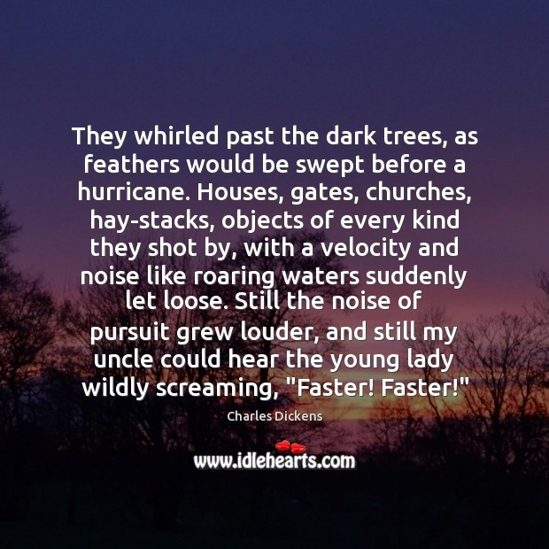 Image, They whirled past the dark trees, as feathers would be swept before