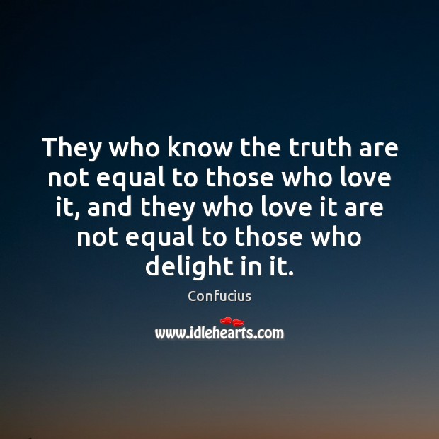 Image, They who know the truth are not equal to those who love