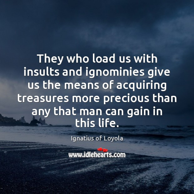 Image, They who load us with insults and ignominies give us the means