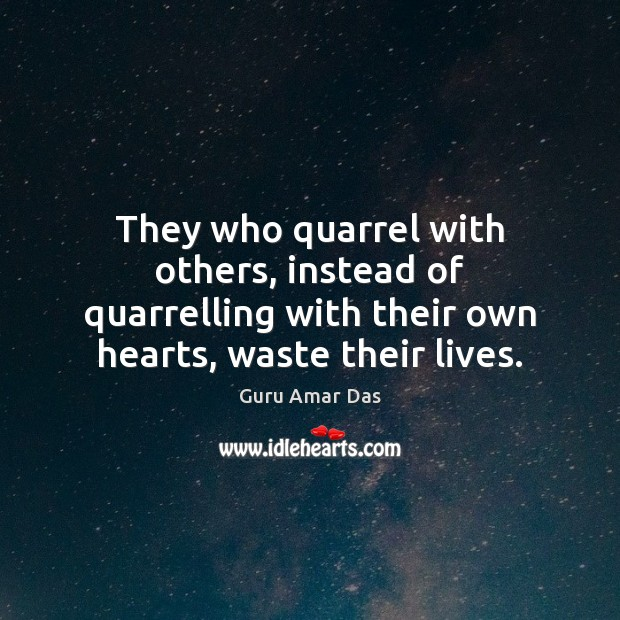 They who quarrel with others, instead of quarrelling with their own hearts, Image