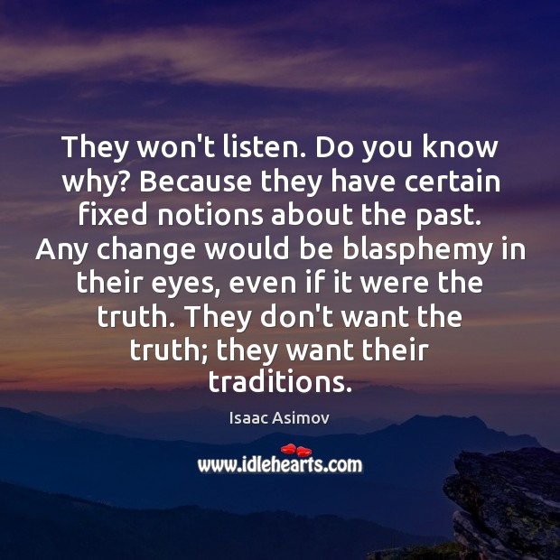Image, They won't listen. Do you know why? Because they have certain fixed
