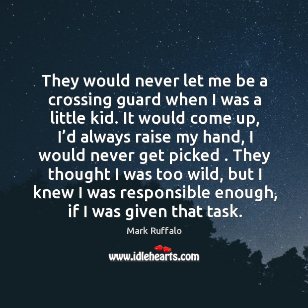Image, They would never let me be a crossing guard when I was a little kid. It would come up