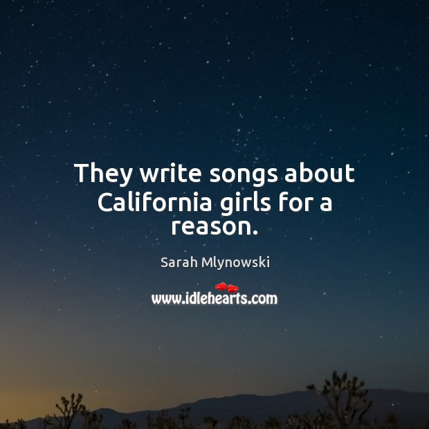 They write songs about California girls for a reason.