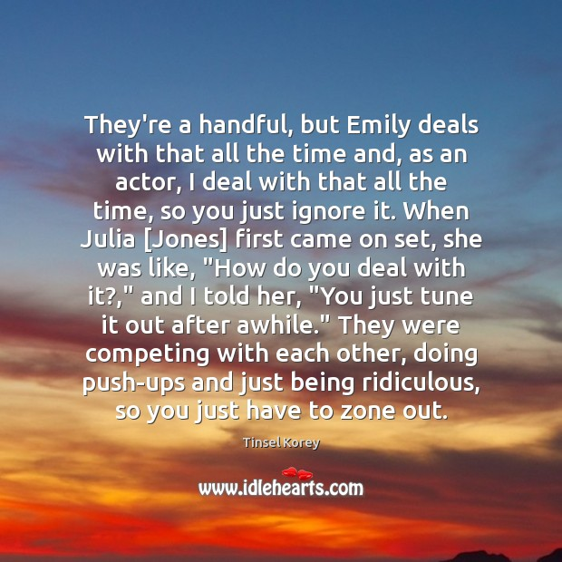 They're a handful, but Emily deals with that all the time and, Image