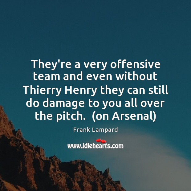 Image, They're a very offensive team and even without Thierry Henry they can