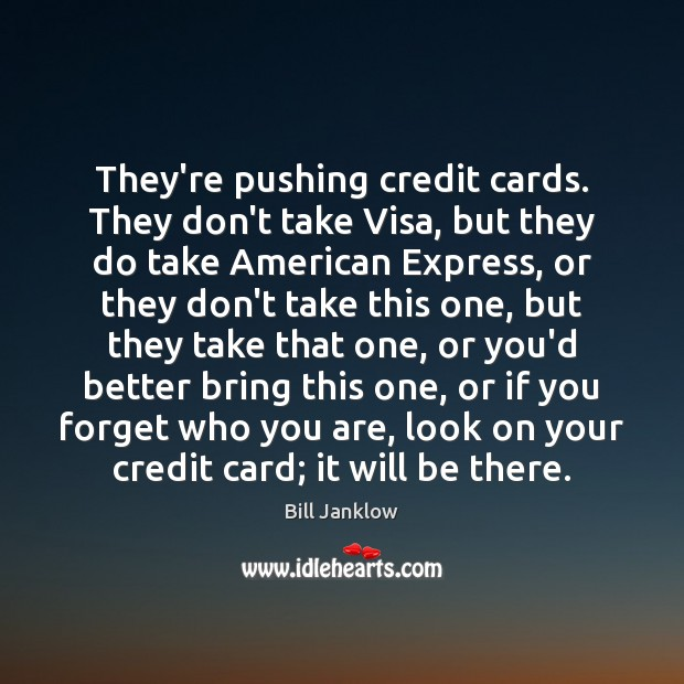 Image, They're pushing credit cards. They don't take Visa, but they do take