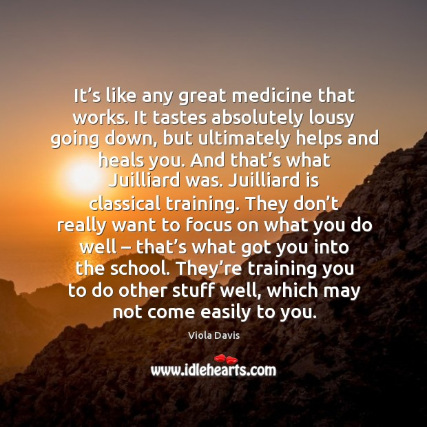 Image, They're training you to do other stuff well, which may not come easily to you.