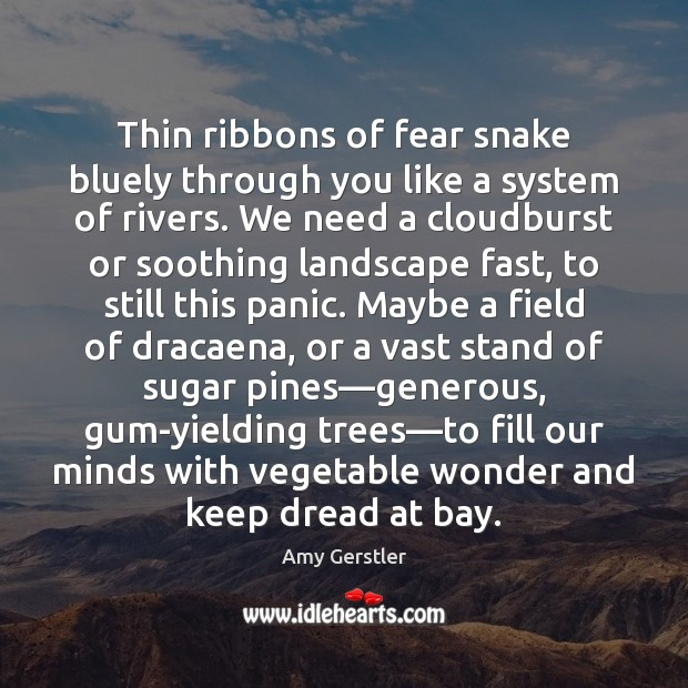 Image, Thin ribbons of fear snake bluely through you like a system of