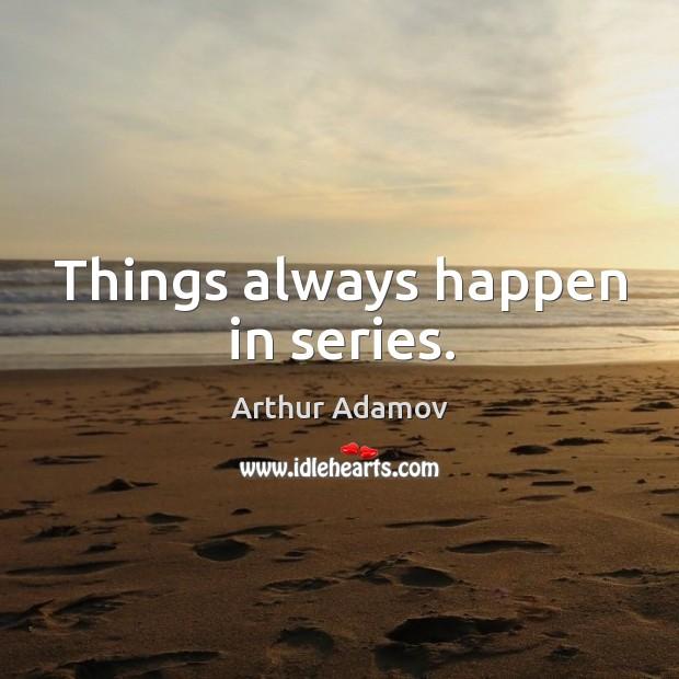 Image, Things always happen in series.