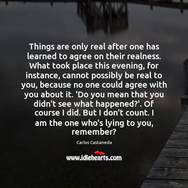 Things are only real after one has learned to agree on their Image