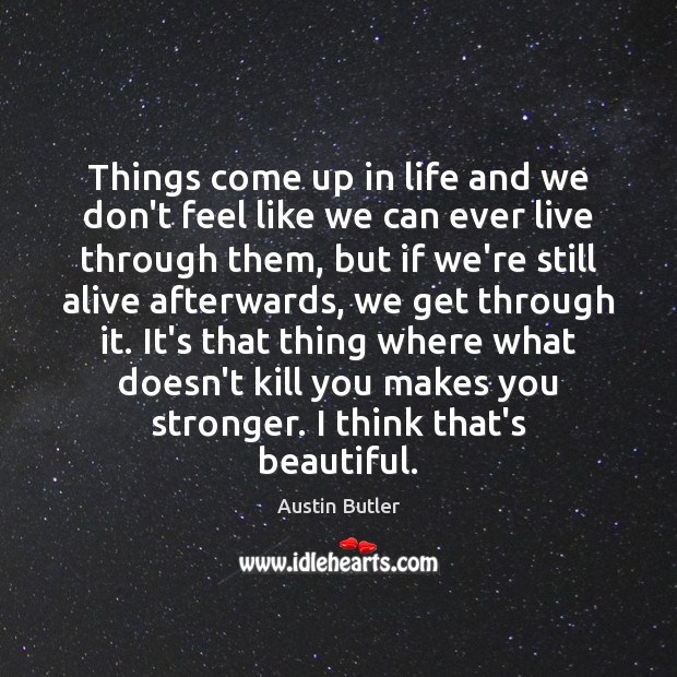 Image, Things come up in life and we don't feel like we can