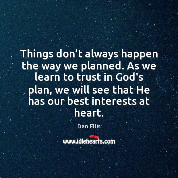 Image, Things don't always happen the way we planned. As we learn to