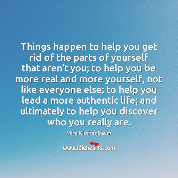 Image, Things happen to help you get rid of the parts of yourself