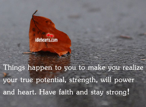 Things Happen To You To Make You Realize your…
