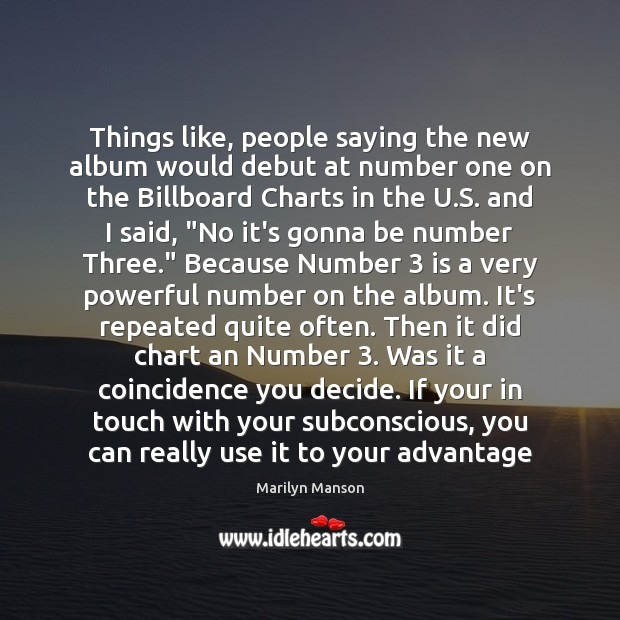 Image, Things like, people saying the new album would debut at number one