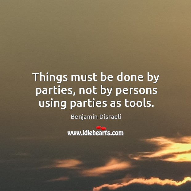 Things must be done by parties, not by persons using parties as tools. Image