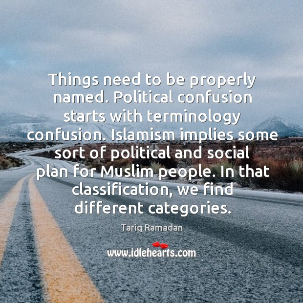 Things need to be properly named. Political confusion starts with terminology confusion. Image
