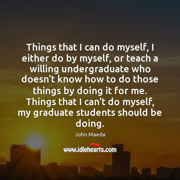 Things that I can do myself, I either do by myself, or Image