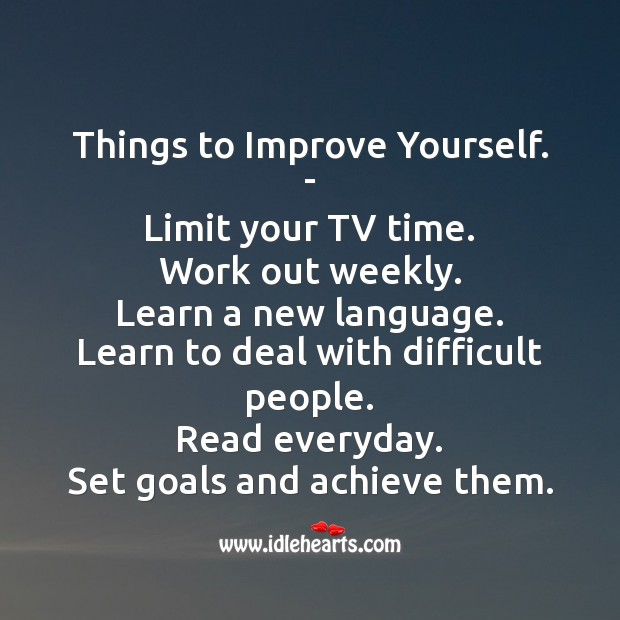 Things to do to Help Improve Yourself. Famous Inspirational Quotes Image
