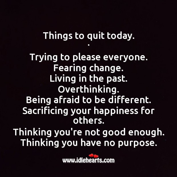 Things to Quit Today. Famous Inspirational Quotes Image