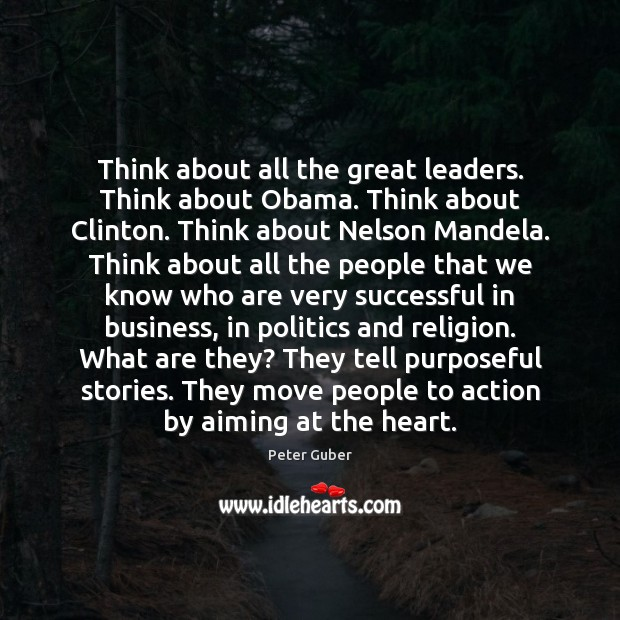 Image, Think about all the great leaders. Think about Obama. Think about Clinton.