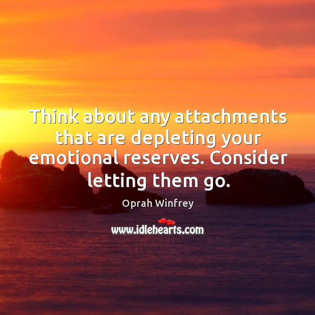 Image, Think about any attachments that are depleting your emotional reserves. Consider letting
