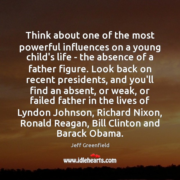 Image, Think about one of the most powerful influences on a young child's