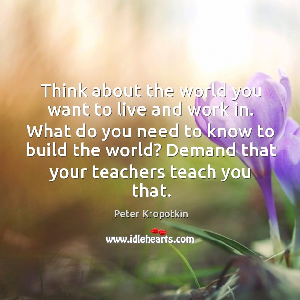 Think about the world you want to live and work in. What Image