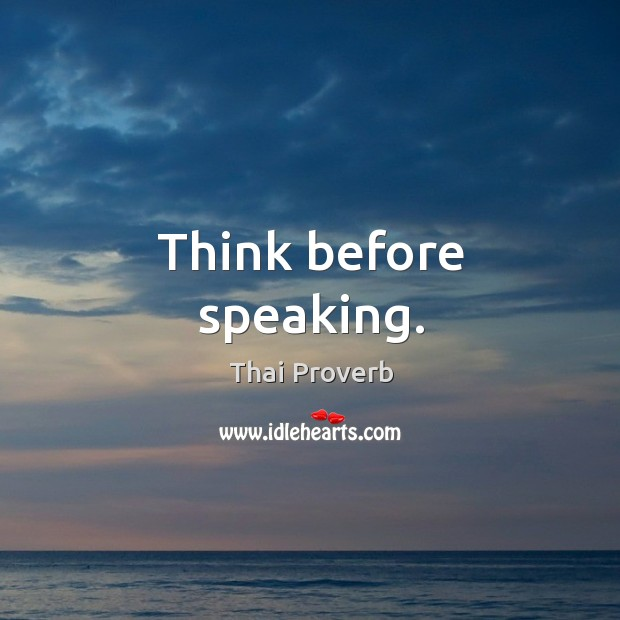 Think before speaking. Thai Proverbs Image