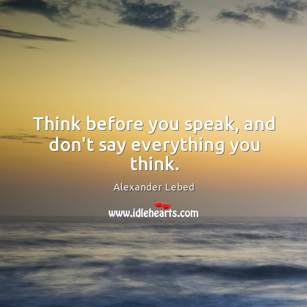 Image, Think before you speak, and don't say everything you think.