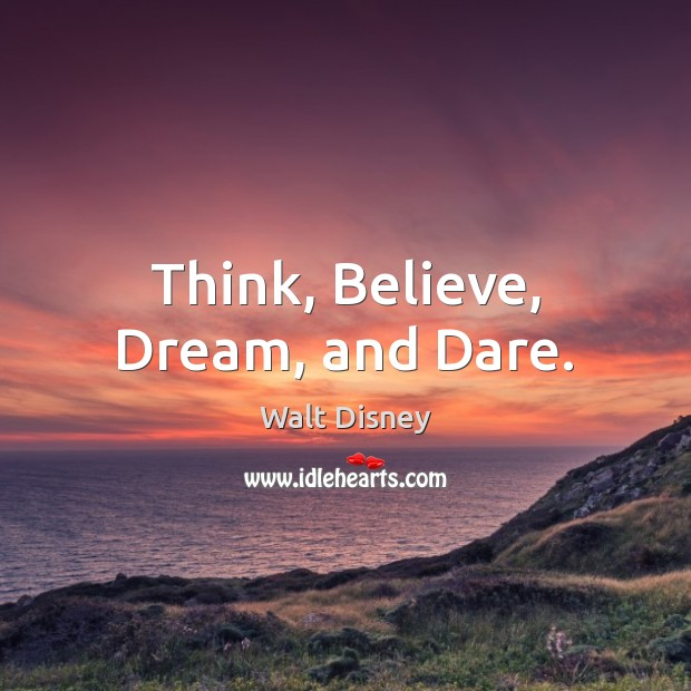 Think, Believe, Dream, and Dare. Image