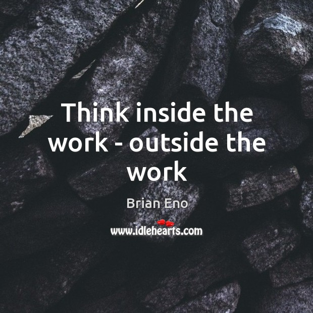Think inside the work – outside the work Image