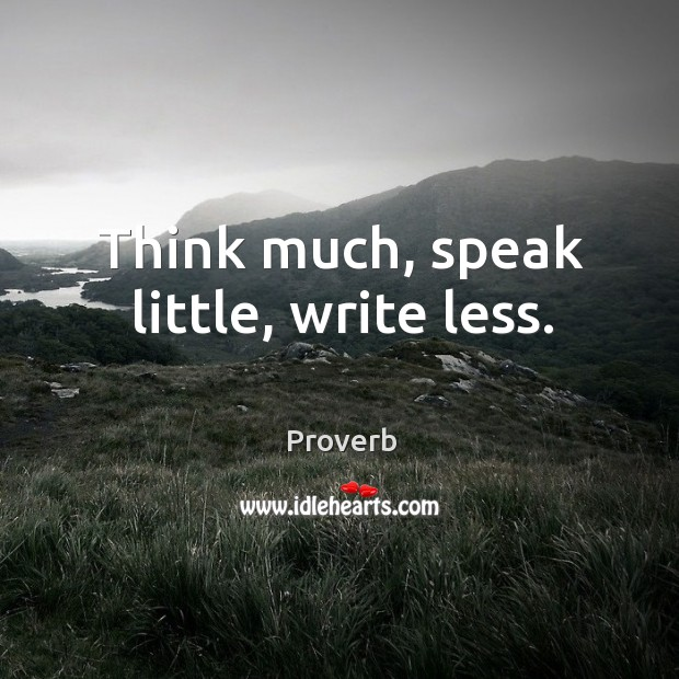 Think much, speak little, write less. Image