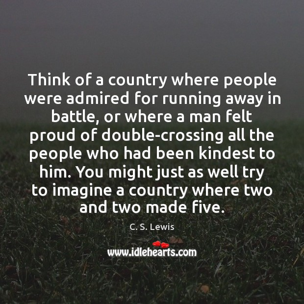 Image, Think of a country where people were admired for running away in