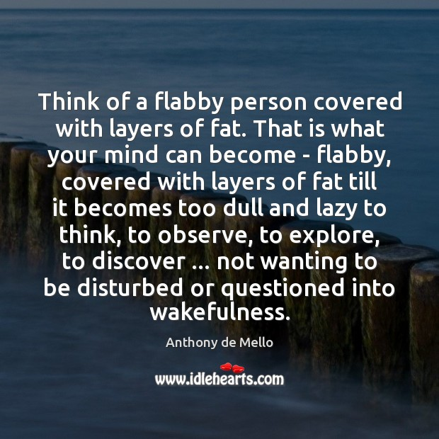 Think of a flabby person covered with layers of fat. That is Image