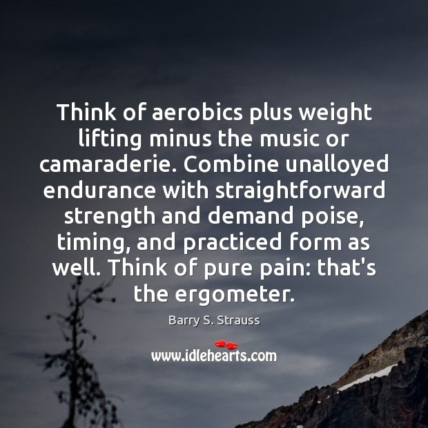 Image, Think of aerobics plus weight lifting minus the music or camaraderie. Combine