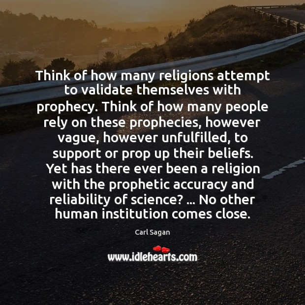 Think of how many religions attempt to validate themselves with prophecy. Think Image