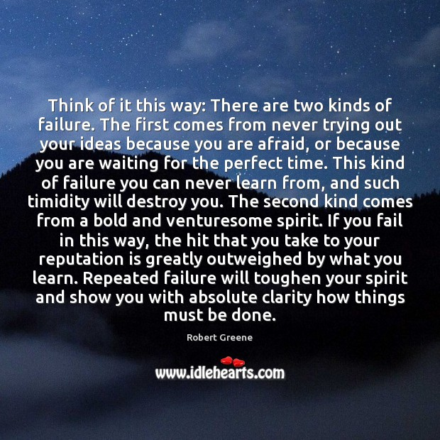 Image, Think of it this way: There are two kinds of failure. The