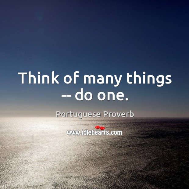 Think of many things — do one. Image