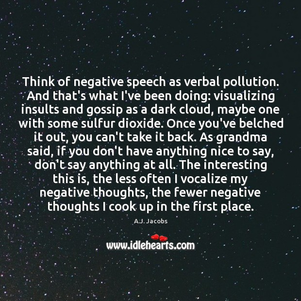Image, Think of negative speech as verbal pollution. And that's what I've been