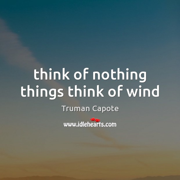 Image, Think of nothing things think of wind