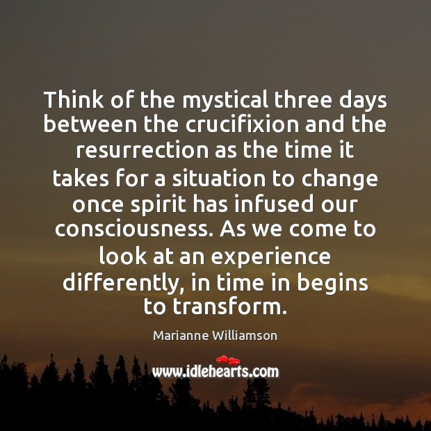 Think of the mystical three days between the crucifixion and the resurrection Image