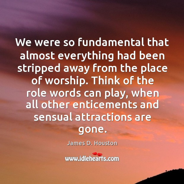 Think of the role words can play, when all other enticements and sensual attractions are gone. Image
