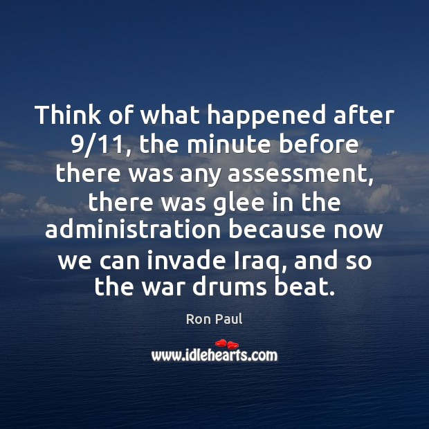 Think of what happened after 9/11, the minute before there was any assessment, Image