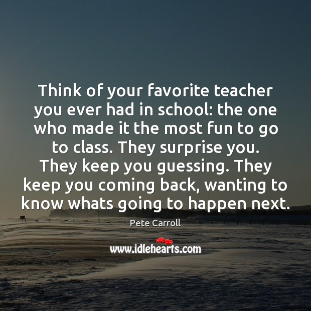 Think of your favorite teacher you ever had in school: the one School Quotes Image